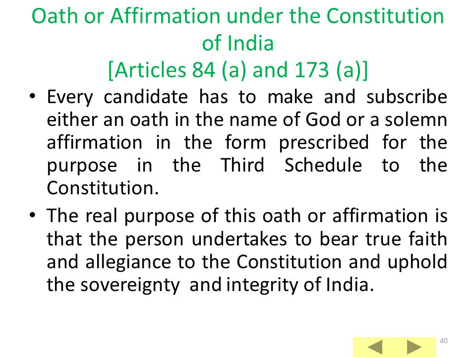 Oath or Affirmation under the Constitution of India [Articles 84 (a) and 173 (a)]